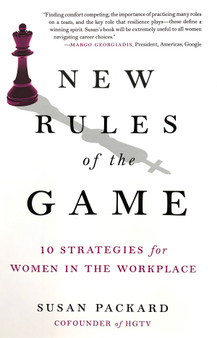 New Rules of the Game 10 Strategies for Women in the Workplace - Susan Packard