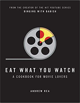 Eat What You Watch   - Andrew Rea  (Hard Cover)