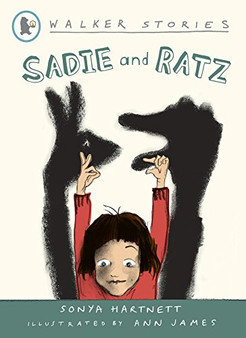 Sadie and Ratz - Sonya Hartnett and illustrated by Ann James