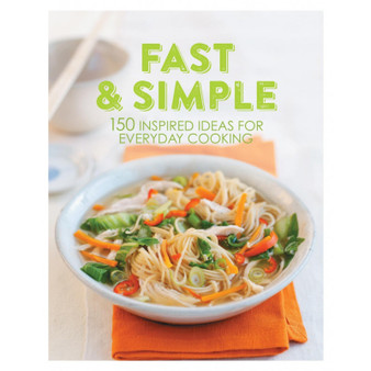 Fast & simple:150 Inspired Ideas For everyday Cooking (Hard Cover)
