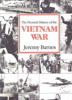 The Pictorial History Of The Vietnam War - Jeremy Barnes (Hard Cover)