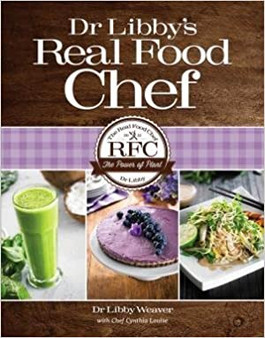 Dr Libby's Real Food Chef - Dr Libby Weaver