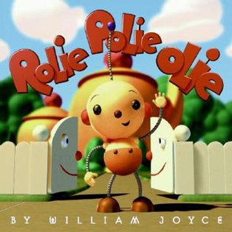 Rolie Polie Olie - William Joyce