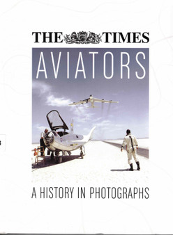 The Times - Aviators: A History in Photographs (Hardcover)