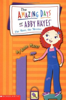 The More , the Merrier (The Amazing Days of Abby Hayes) - Anne Mazer