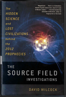 The Source Field Investigations - David Wilcock (Hardcover)