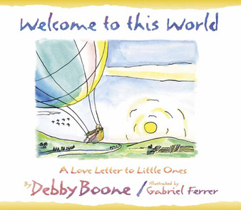 Welcome To This world - Debby Boone (Hard Cover)