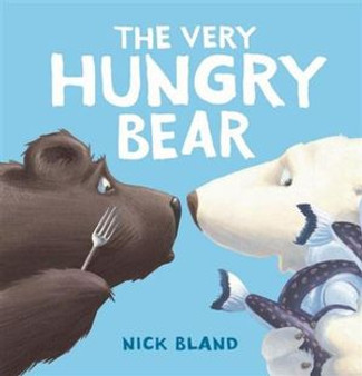 The Very Hungry Bear - Nick Bland (Hard Cover)