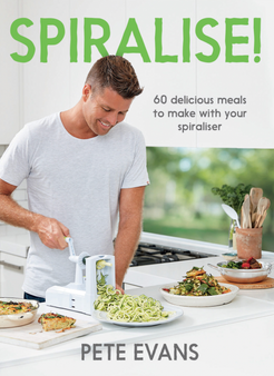 Spiralise! 60 delicious meals to make with your spiraliser - Pete Evans