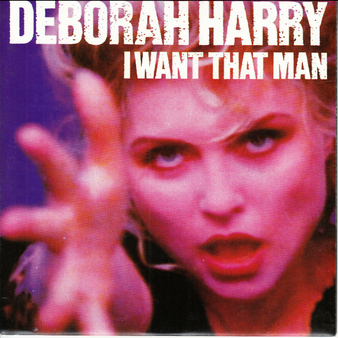 45 RPM I Want That Man - Deborah Harry