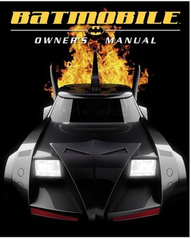 Batmobile Owner's Manual - Mike McAvennie