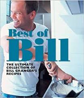 Best of Bill  The Ultimate Collection of Bill Granger's Recipes