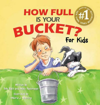 How Full Is Your Bucket?  - Tom Rath  Mary Reckmeyer (Hard Cover)