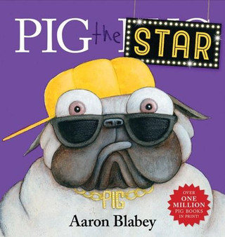 Pig The Star - Aaron Blabey (Hard Cover)