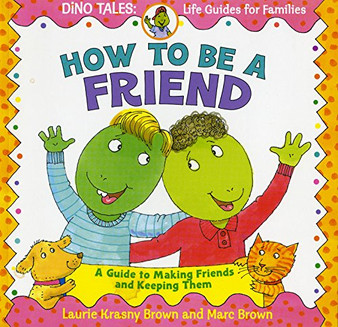 Dino Tales: How To Be A Friend - Laurie Krasny Brown  Marc Brown