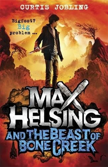 Max Helsing and The Beast of Bone Creek - Curtis Jobling