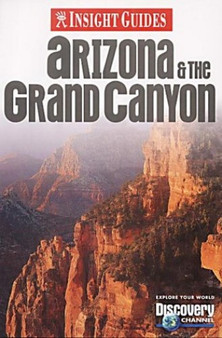 Insight Guides: Arizona & The Grand Canyon - Discovery Channel