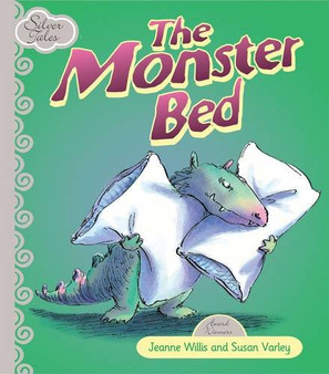 Silver Tales: The Monster Bed - Jeanne Wills  Susan Varley (Board Book)