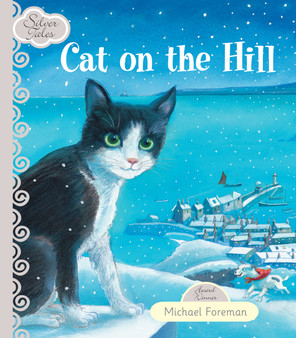 silver Tales: Cat On The Hill - Michael Foreman
