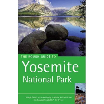 The Rough Guide To: Yosemite National Park