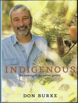 Indigenous  The Making of My Native Garden  Don Burke