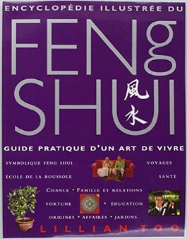The Illustrated Encyclopedia of Feng Shui  Lillian Too