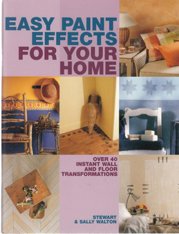 Easy Paint Effects  For Your Paint-Stewart & Sally Walton