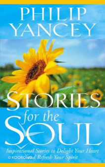 Stories For The Soul - Philip Yancey