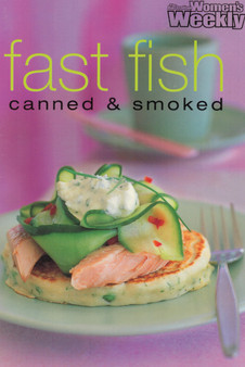 Fast Fish: Canned & Smoked - The Australian Women's Weekly