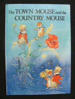 The Town Mouse and The Country Mouse  (Hard Cover)