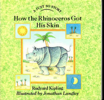 A Just So Story: How Rhinoceros Got His Skin - Rudyard Kipling (Hard Cover)