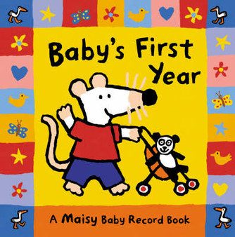 Baby's First Year : A Maisy Baby Record Book (Hard Cover)