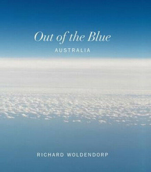 Out of the Blue:  Australia by Richard Woldendorp