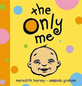 The Only Me - Meredith Harvey  Amanda Graham  (Board Book)