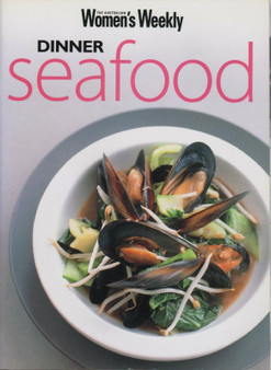 The Australian women's Weekly: Dinner Seafood