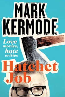 Hatchet Job - Mark Kermode