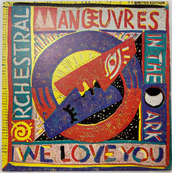 45 RPM We Love You - Orchestral Manoeuvres in The Dark