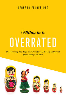 Fitting In Is Overrated - Leonard Felder (Hardcover)