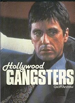 Hollywood Gangsters - Geoff Andrew (Hardcover)