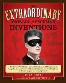 The Extraordinary Catalogue of Peculiar Inventions- Julia Suits
