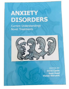 Anxiety Disorders Current Understandings Novel Treatments Castle Hood Starcevic