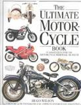 The Ultimate Motorcycle Book - Hugo Wilson