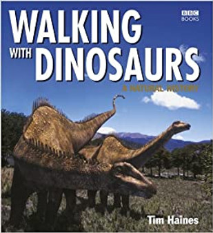 Walking With Dinosaurs - Tim Haines (Hardcover)