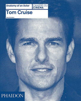 Anatomy Of An Actor: Tom Cruise  (Hard Cover)