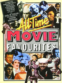 All Time Movie Favourites - Joel W Finler (Hardcover)
