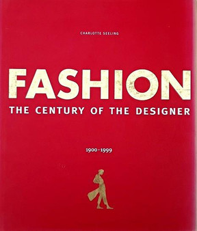 Fashion The Century Of The Designer - Charlotte Seeling