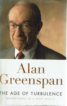 The Age Of Turbulence - Alan Greenspan
