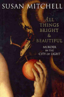 All Things Bright & Beautiful - Susan Mitchell