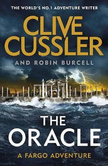 The Oracle: A Fargo Adventure - Clive Cussler & Robin Burcell