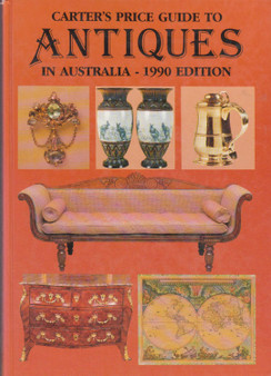 Carter's Price Guide To Antiques In Australia - 1990 Edition (Hard Cover)
